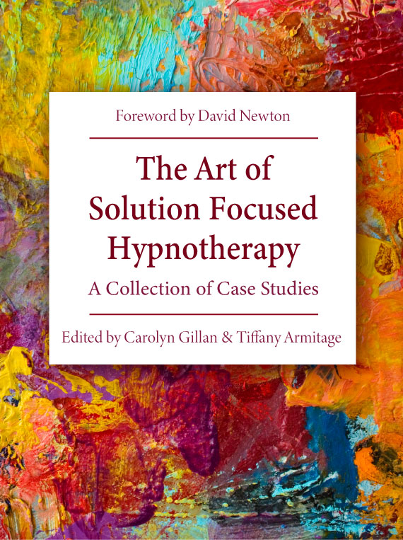 The Art of Solution Focused Hypnotherapy: A Collection of Case Studies